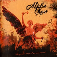 Alpha Rev - Greatest Thing I've Ever Learned, The (Original Release) Cover Art