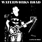 waterworks road - waterworks road - i give to thee Cover Art