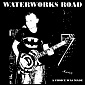 waterworks road - waterworks road - a choice was made Cover Art