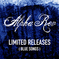 Alpha Rev - Limited Releases (Blue Songs) Cover Art